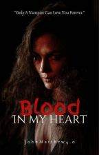 Blood In My Heart  by johnmatthewelevazo