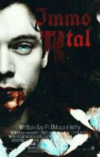 Immortal.Hs (English vampire fanfiction) by fullmoonhxrry