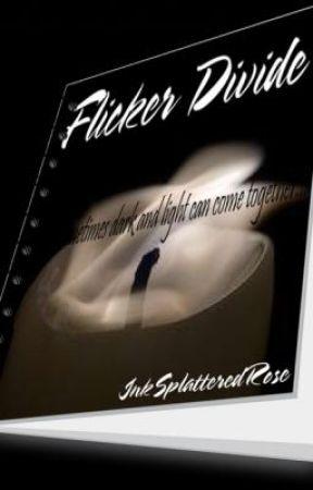 Flicker Divide by InkSplatteredRose