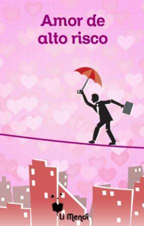 Amor de Alto Risco by LiMendi