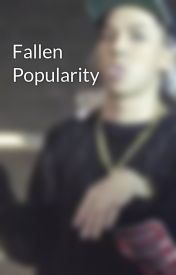 Fallen Popularity by peaceminusfvckingone