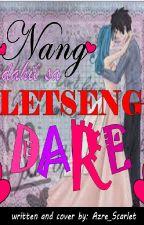 Nang Dahil sa Letseng Dare ♥ by erzascarlet018