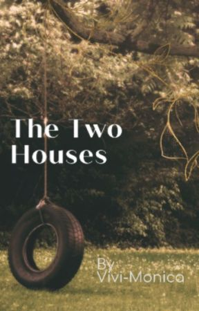 The Two Houses by vivi-monica