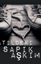 TATILDEKI SAPIK SEVGILIM by tatlikizben