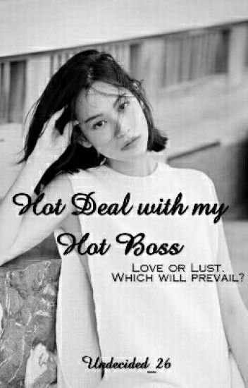 HOT deal with my HOT boss (COMPLETED)