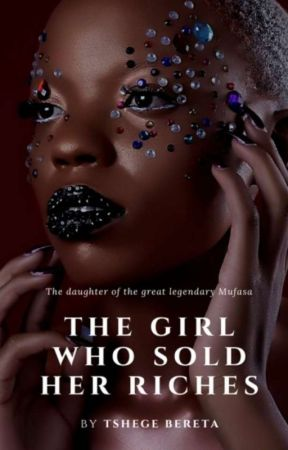 The Girl Who Sold Her Riches by TshegeB1