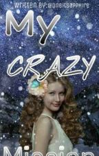 My CRAZY Mission (Controlling The Psycho)  by oneitsapphire