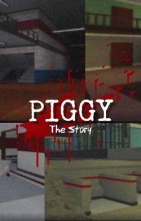 Piggy The Story Chapter 2 Station Wattpad