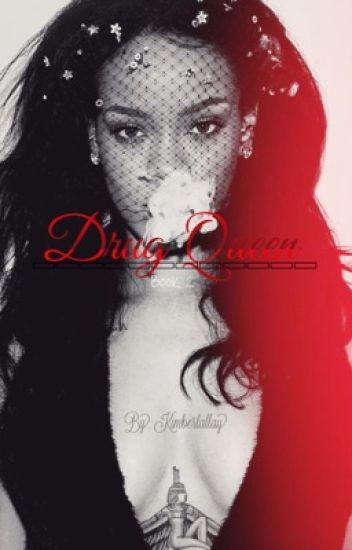 Drug Queen {Drug Princess Part 2}