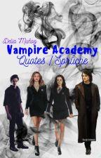 Vampire Academy - Quotes & Sprüche by DeliaMunoz