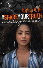 #ShareYourTruth Short Story Contest (CLOSED!) by TeenFiction