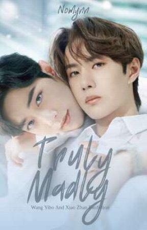 Truly Madly [ Wang Yibo × Xiao Zhan ] by nomynn