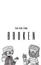 To Fix The Broken ~ a countryhumans fanfic by hi_boiz