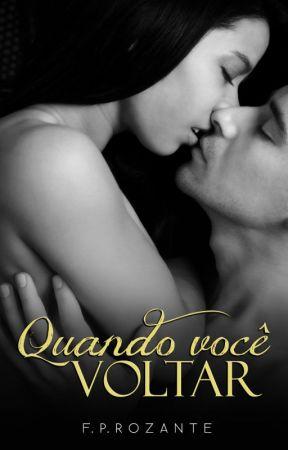 QUANDO VOCÊ VOLTAR by FPRozante