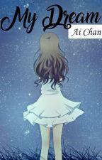 My Dream by ai_write