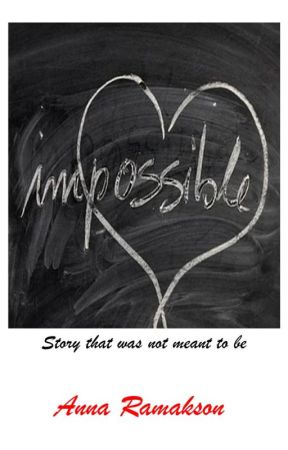 Impossible (Working Title) by AnnaRamakson