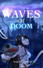 Waves Of Doom by False_Truth