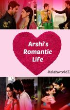 Arshi's Romantic Life (Completed) by Kalaisworld22