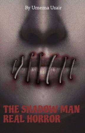 THE SHADOW MAN REAL HORROR by Umema156