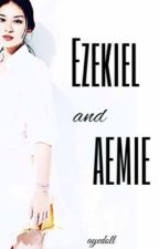 MHIAMB Fanfiction : Ezekiel and Aemie by ayedoll