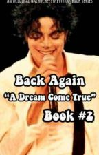 Back Again | A Dream Come True | Michael Jackson Fanfiction Series | Book #2 by NachoCheesyKittyKat