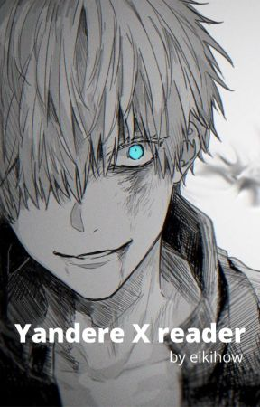 YANDERE X Reader by eikihow