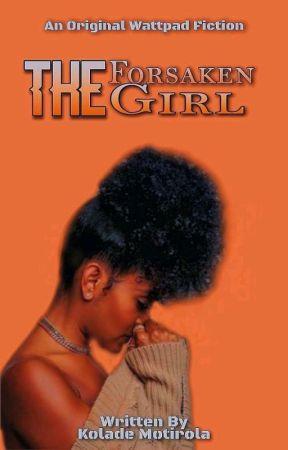 The Forsaken Girl by KoladeMotirola