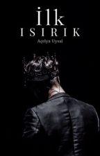 İLK ISIRIK...  by Gamzeuysl04