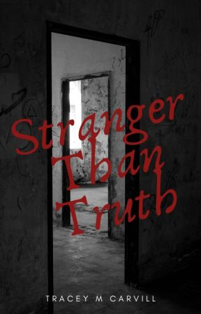 Stranger Than Truth by TraceyMary7