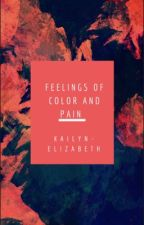 Feelings of color and pain by Kailynelizabethg