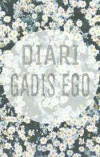 Diari Gadis Ego by s7stars
