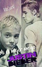 Mi Ex-Mejor amigo Justin Bieber. by WritterQueen113
