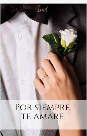 Por siempre te amare by SamOrtiz786