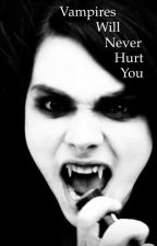 Vampires Will Never Hurt You (One-Shot) by ange1wi7ch