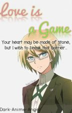 Love Is A Game (A Byakuya Togami Love Story) by Dark-Anime-Angel