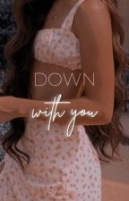 Down With You by aunnestyy