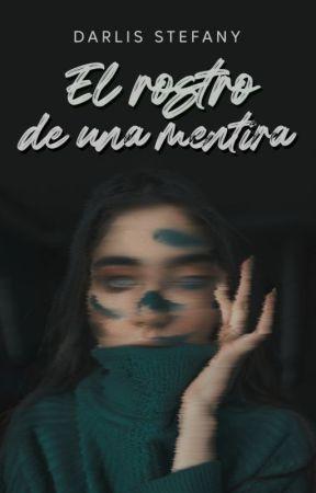 El Rostro de una Mentira by darlis_steff