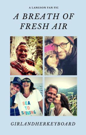 A Breath of Fresh Air [A Langson Fan Fic] by GirlandHerKeyboard