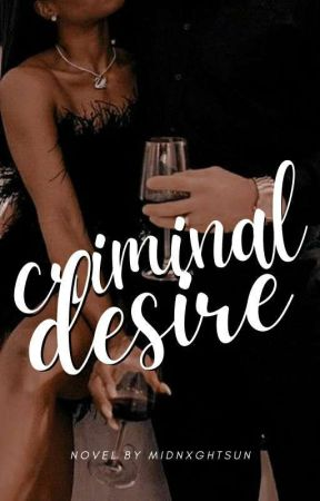 CRIMINAL DESIRE | ✓ by MIDNXGHTSUN