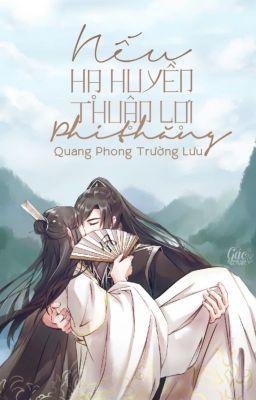 Đọc truyện [Song Huyền] Nếu Hạ Huyền Thuận Lợi Phi Thăng