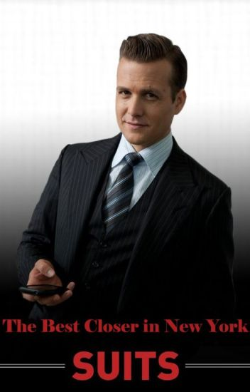 The Best Closer in New York - A Harvey Spector Fan Fic