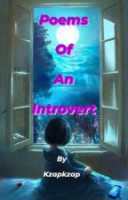Poems Of An Introvert  by kzapkzap