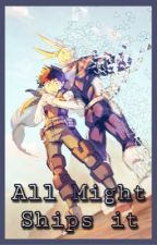 All Might ships it  by RedirectedAttack