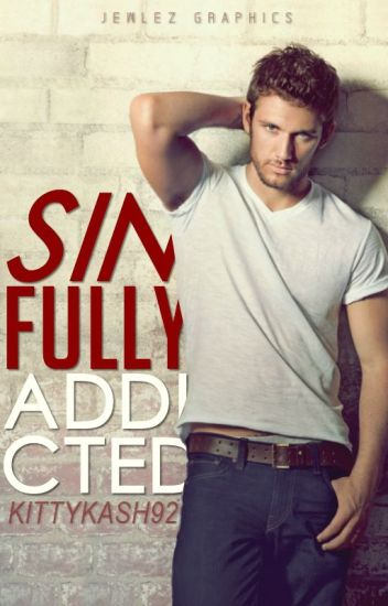 Sinfully Addicted [ON HOLD]