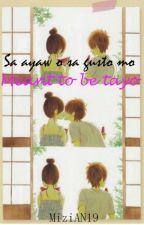 """Sa Ayaw o sa Gusto mo """"Meant To Be Tayo!"""" a JulNiel Story by MiziAN19"""