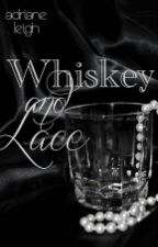 Whiskey and Lace (Saga Lace 2) by MarealtC