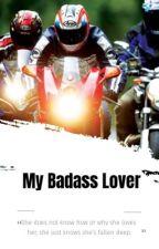 My Badass Lover by ayopxx