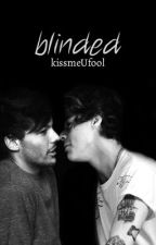 Blinded (Larry fanfic in Finnish) by kissmeUfool