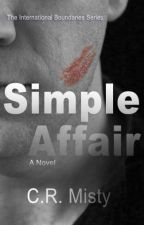 Simple Affair - Book 1 of The International Boundaries Series by CRMisty