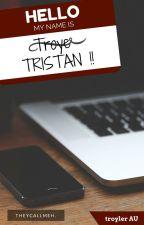 TRISTAN! - Troyler AU by TheyCallMeH